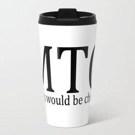 MTG: Drugs would be cheaper Travel Mug