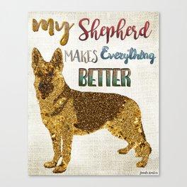 My Shepherd Makes Everything Better Canvas Print