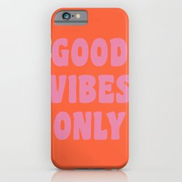 Retro Good Vibes Only Lettering in Pink and Orange iPhone Case