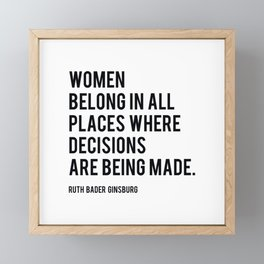 Women Belong In All Places, Ruth Bader Ginsburg, RBG, Motivational Quote Framed Mini Art Print