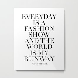 FASHION WALL ART, Everyday Is A Fashion Show And The World Is My Runway,Feminism Art,Feminist Quote Metal Print