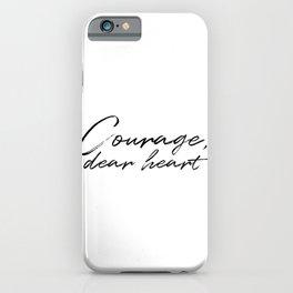Courage, Dear Heart iPhone Case