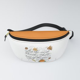 Fall Autumn-It's the most Wonder-Fall time of the year Fanny Pack