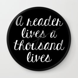 A Reader Lives a Thousand Lives - Inverted Wall Clock