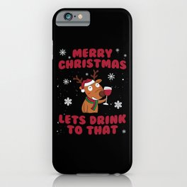 Lets Drink to that whine iPhone Case