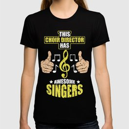 Choir Singer Director Funny Music Songs Gift T-shirt