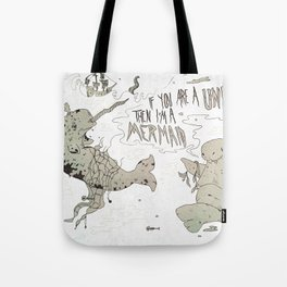 and sailors believed them... Tote Bag