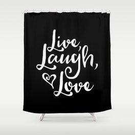 Live Laugh Love (Black & White) Shower Curtain
