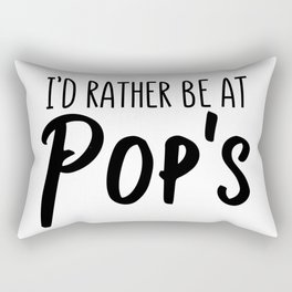I'd rather be at Pops Rectangular Pillow