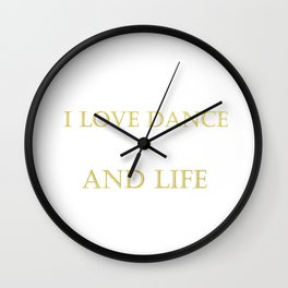 I love dance . golden Wall Clock