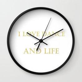 I love dance . golden Wall Clock