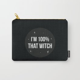 I'M 100% THAT WITCH Carry-All Pouch