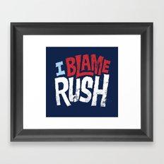 I Blame Rush Framed Art Print