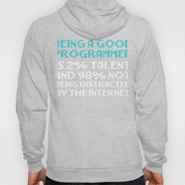 Computer Programmer 2% Talent 98% Not Distracted By Internet Programmers 25 Shirt 20 Hoody