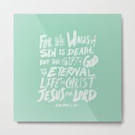Romans 6: 23 x Mint Metal Print