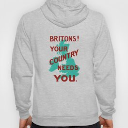 Britons Your Country Needs You -- WWI Hoody
