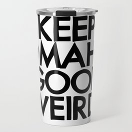 KEEP OMAHA GOOD WEIRD (variant) Travel Mug