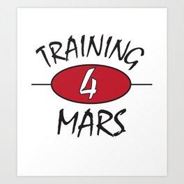 Training for Mars Art Print