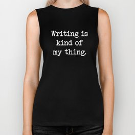 Writing is Kind of My Thing Typing Writer Biker Tank