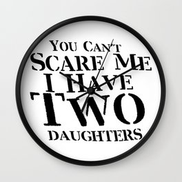 I Have Two Daughters Fuuny Dad Father Day Gift Wall Clock