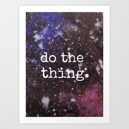 space art - do the thing Art Print