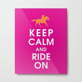 Keep Calm and Ride On (horseback) Metal Print