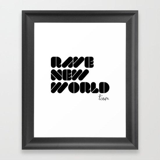 RAVE NEW WORLD Framed Art Print