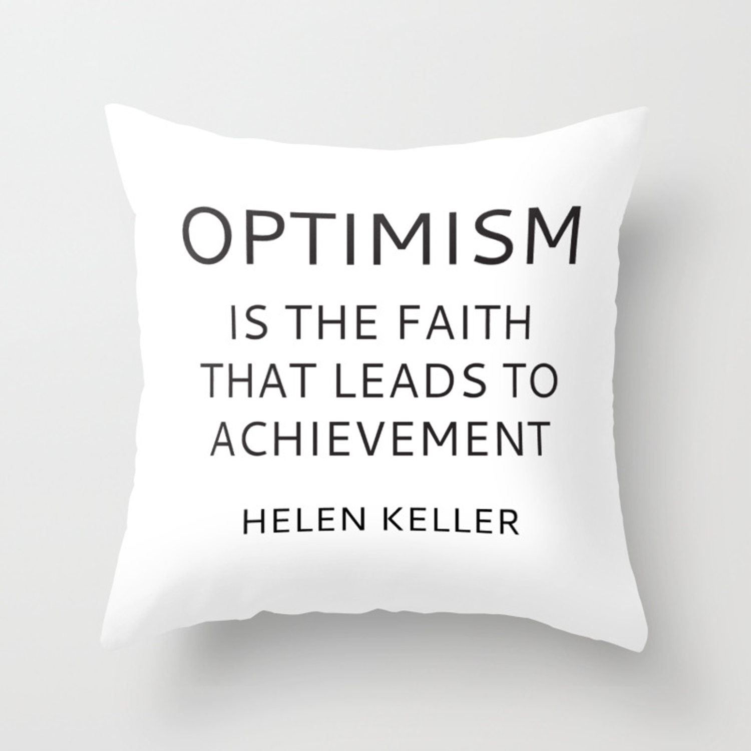Optimism Is The Faith That Leads To Achievement Helen Keller Throw Pillow By Myrainbowlove Society6
