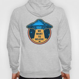 Alien Invasion we want to believe funny Hoody