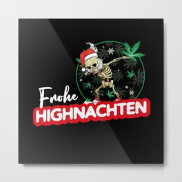 Christmas Weed Joint Smoking Funny Quote Metal Print