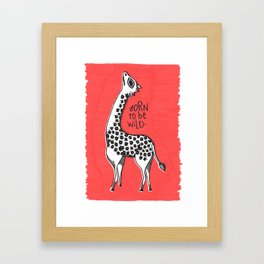 """Born to be wild"" Framed Art Print"