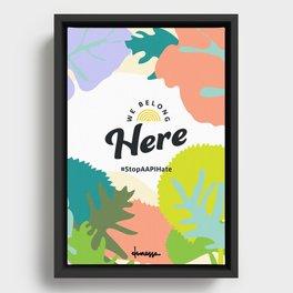 We Belong Here Framed Canvas