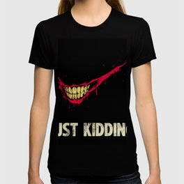 Just Kidding. T-shirt