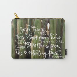 Time Immemorial  |  Psalm 93:2 Carry-All Pouch
