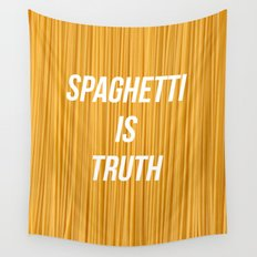 Spaghetti is truth Wall Tapestry