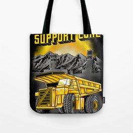 Support Coal Dump Truk Tote Bag