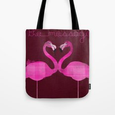 Love is the message Tote Bag