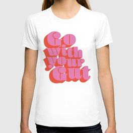 Go With Your Gut - Bold Typography - Pink & Red T-shirt