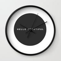 hello beautiful Wall Clocks featuring Hello Beautiful by Be Wise