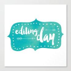 Editing Day Canvas Print