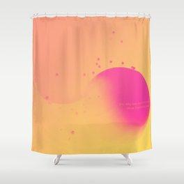 Day 0257 /// Oh I I I Shower Curtain