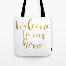 Welcome to our home Tote Bag