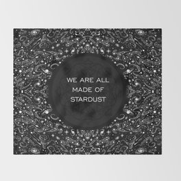 WE ARE ALL MADE OF STARDUST Throw Blanket
