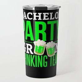 Bachelor Party Drinking Team Groom Travel Mug