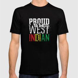 I'm [ Proud to be West Indian ]. T-shirt