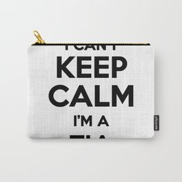 I cant keep calm I am a TIA Carry-All Pouch