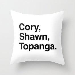 Cory, Shawn, Topanga. Throw Pillow