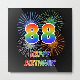 "88th Birthday ""88"" & ""HAPPY BIRTHDAY!"" w/ Rainbow Spectrum Colors + Fun Fireworks Inspired Pattern Metal Print"