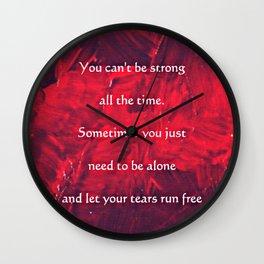 Quote; Tears Run Free Wall Clock