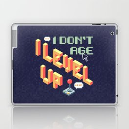 I don't age, I level up Laptop & iPad Skin